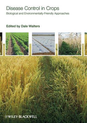 Disease Control in Crops - Biological and Enviromentally Friendly Approaches (Hardback)