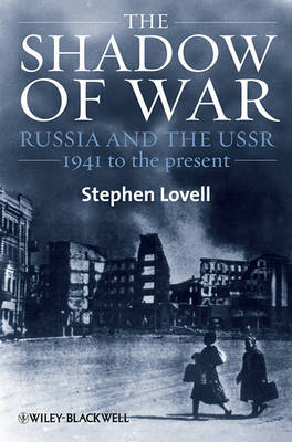 Shadow of War - Russia and the Ussr, 1941 to the Present - Blackwell History of Russia (Hardback)