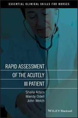 Rapid Assessment of the Acutely Ill Patient - Essential Clinical Skills for Nurses (Paperback)