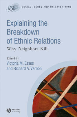 Explaining the Breakdown of Ethnic Relations: Why Neighbors Kill - Social Issues and Interventions (Paperback)