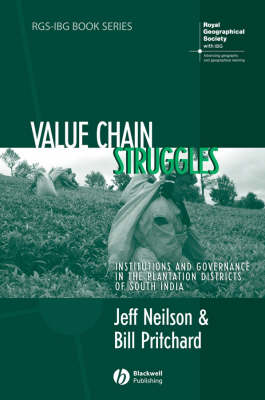 Value Chain Struggles: Institutions and Governance in the Plantation Districts of South India - RGS-IBG Book Series (Hardback)