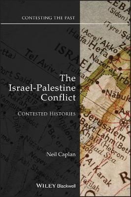 The Israel-Palestine Conflict: Contested Histories - Contesting the Past (Paperback)