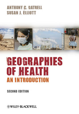 Geographies of Health: An Introduction - Wiley Desktop Editions (Hardback)