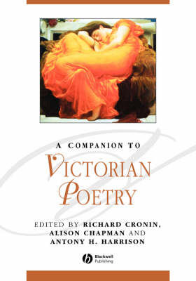 A Companion to Victorian Poetry - Blackwell Companions to Literature and Culture (Paperback)