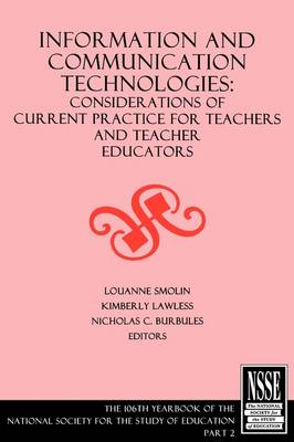 Information and Communication Technologies: Considerations of Current Practice for Teachers and Teacher Educators - Yearbook of the National Society for the Study of Education (Paperback)