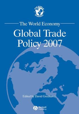 The World Economy: Global Trade Policy 2007 - World Economy Special Issues (Paperback)