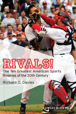 Rivals!: The Ten Greatest American Sports Rivalries of the 20th Century (Paperback)