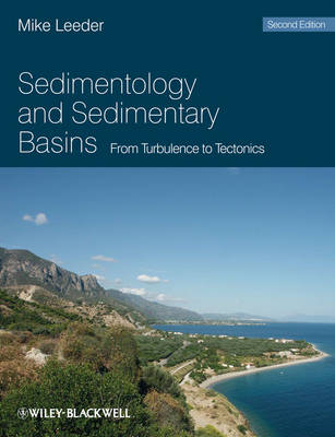 Sedimentology and Sedimentary Basins: from Turbulence to Tectonics (Paperback)