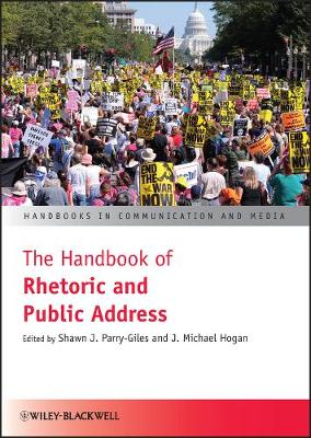 The Handbook of Rhetoric and Public Address - Handbooks in Communication and Media (Hardback)