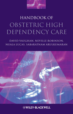 Handbook of Obstetric High Dependency Care (Paperback)