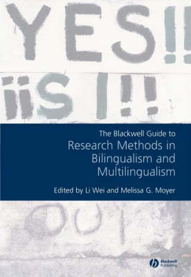 The Blackwell Guide to Research Methods in Bilingualism and Multilingualism - Guides to Research Methods in Language and Linguistics (Paperback)