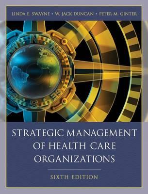 Strategic Management of Health Care Organizations (Hardback)