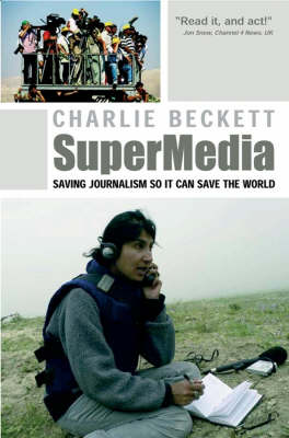SuperMedia: Saving Journalism So It Can Save the World (Paperback)