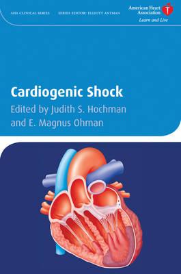 Cardiogenic Shock - American Heart Association Clinical Series (Hardback)