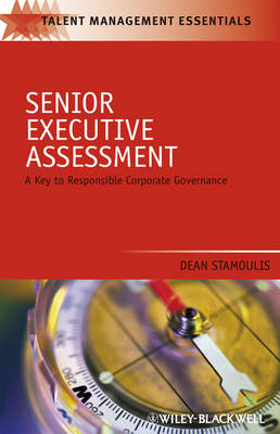 Senior Executive Assessment: A Key to Responsible Corporate Governance - Talent Management Essentials (Paperback)