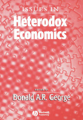 Issues In Heterodox Economics - Surveys of Recent Research in Economics (Paperback)