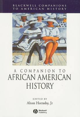 A Companion to African American History - Wiley Blackwell Companions to American History (Paperback)