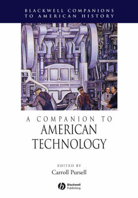 A Companion to American Technology - Wiley Blackwell Companions to American History (Paperback)