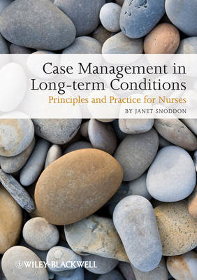Case Management of Long Term Conditions: Principles and Practice for Nurses (Paperback)