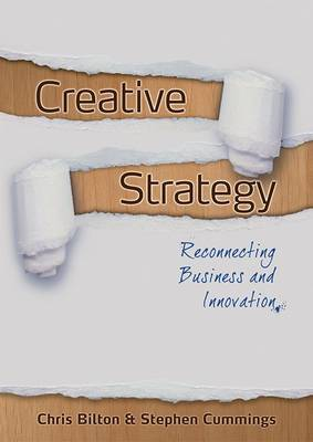 Creative Strategy: Reconnecting Business and Innovation - Images of Business Strategy (Paperback)