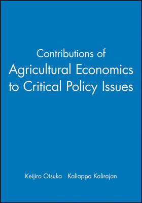 Contributions of Agricultural Economics to Critical Policy Issues: Proceedings of the Twenty-Sixth International Conference of Agricultural Economists - Agricultural Economics (Paperback)