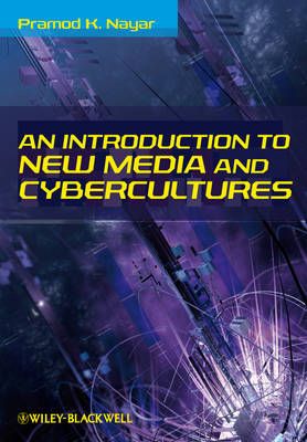 An Introduction to New Media and Cybercultures (Hardback)