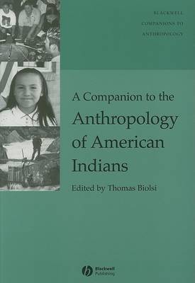 A Companion to the Anthropology of American Indians - Wiley Blackwell Companions to Anthropology (Paperback)
