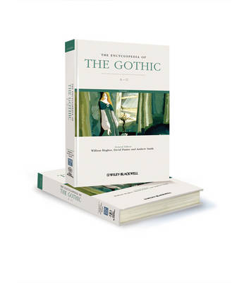 The Encyclopedia of the Gothic - Wiley-Blackwell Encyclopedia of Literature (Hardback)