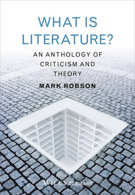 What is Literature?: An Anthology of Criticism and Theory (Hardback)