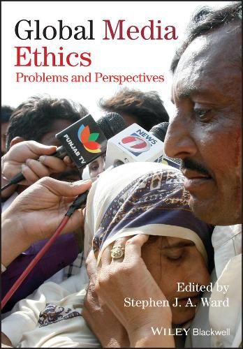 Global Media Ethics: Problems and Perspectives (Paperback)