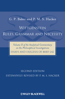 Wittgenstein: Rules, Grammar and Necessity: Volume 2 of an Analytical Commentary on the Philosophical Investigations, Essays and Exegesis 185-242 (Hardback)
