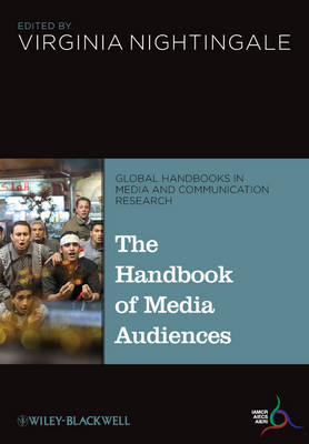 The Handbook of Media Audiences - Global Handbooks in Media and Communication Research (Hardback)