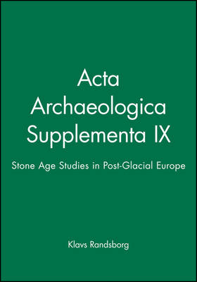 Acta Archaeologica Supplementa IX: Stone Age Studies in Post-glacial Europe (Paperback)