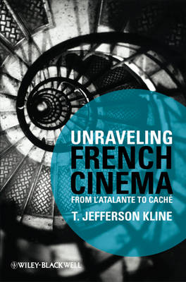 Unraveling French Cinema: From L'Atalante to Cache (Paperback)