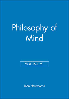 Philosophy of Mind, Volume 21 - Philosophical Perspectives Annual Volume (Paperback)