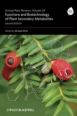 Functions of Plant Secondary Metabolites and Their Exploitation in Biotechnology: Functions and Biotechnology of Plant Secondary Metabolites - Annual Plant Reviews 39 (Hardback)