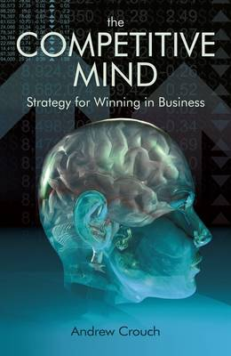 The Competitve Mind: Strategy for Winning in Business (Hardback)