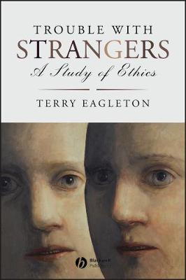Trouble with Strangers: A Study of Ethics (Paperback)