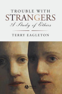 Trouble with Strangers: A Study of Ethics (Hardback)