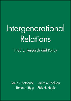 Intergenerational Relations: Theory, Research and Policy - Journal of Social Issues (JOSI) (Paperback)
