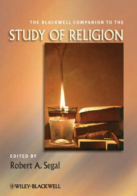 The Blackwell Companion to the Study of Religion - Wiley Blackwell Companions to Religion (Paperback)