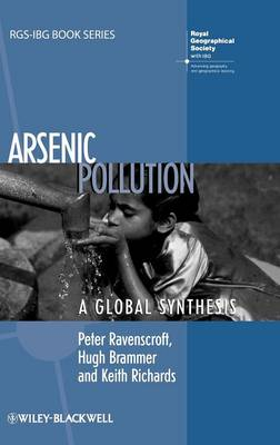 Arsenic Pollution: A Global Synthesis - RGS-IBG Book Series (Hardback)
