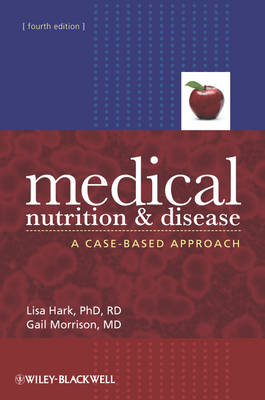 Medical Nutrition and Disease: A Case-Based Approach (Paperback)