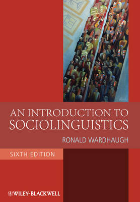 An Introduction to Sociolinguistics - Blackwell Textbooks in Linguistics 28 (Paperback)
