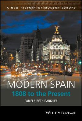 Modern Spain: 1808 to the Present - A New History of Modern Europe (Hardback)
