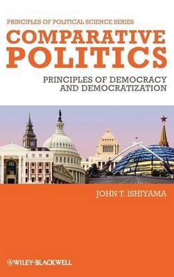 Comparative Politics - Principles of Democracy and Democratization - POPS - Principles of Political Science (Hardback)
