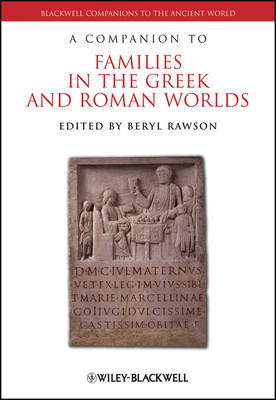 A Companion to Families in the Greek and Roman Worlds - Blackwell Companions to the Ancient World (Hardback)