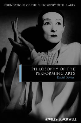 The Philosophy of the Performing Arts - Foundations of the Philosophy of the Arts (Hardback)