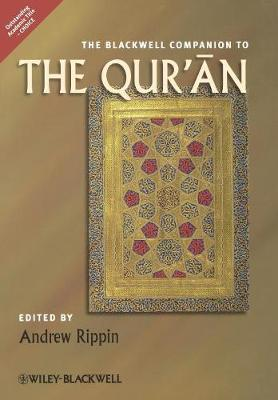 The Blackwell Companion to the Qur'an - Wiley Blackwell Companions to Religion (Paperback)