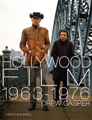 Hollywood Film 1963-1976: Years of Revolution and Reaction (Paperback)